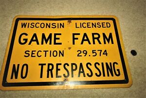 WISCONSIN LICENSED GAME FARM NO TRESPASSING metal sign