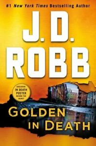 Golden in Death: An Eve Dallas Novel in Death, Book 50 by J D Robb: New