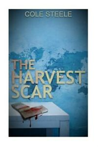 Harvest Scar, Paperback by Steele, Cole, Brand New, Free shipping in the US