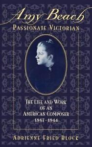 Amy Beach Passionate Victorian : The Life and Works of an American Composer 18 $30.00