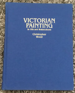 Victorian Painting in Oils and Watercolours Wood Christopher Hardcover Used $12.95