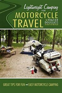 Lightweight Camping for Motorcycle Travel Hardcover by Douglass Frazier Li...