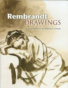 Rembrandt Drawings : 116 Masterpieces in Original Color Hardcover by Rembran... $18.98