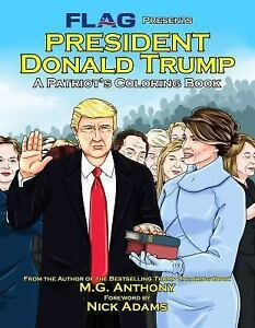 President Donald Trump: A Patriot#x27;s Coloring Book Anthony M.G.