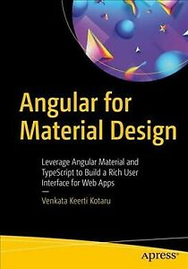 Angular for Material Design : Leverage Angular Material and Typescript to Bui... AU $61.91