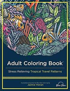 Adult Coloring Book: Stress Relieving Tropical Travel Patterns Brand New Fr... AU $22.17