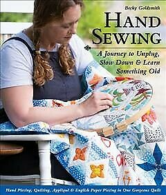 Hand Sewing : A Journey to Unplug Slow Down amp; Learn Something Old: Hand Piec... $22.28