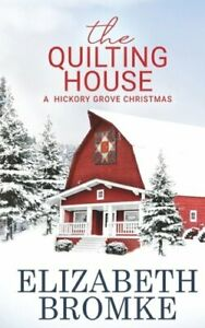 The Quilting House A Hickory Grove Christmas by Elizabeth Bromke: New $8.10
