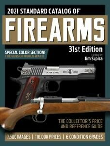 2021 Standard Catalog of Firearms: The Collector#x27;s Price amp; Reference Guide 31st $31.31