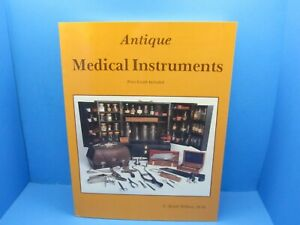 nice copy of book Antique Medical Instruments amp; price guide by Wilbur MD $20.00