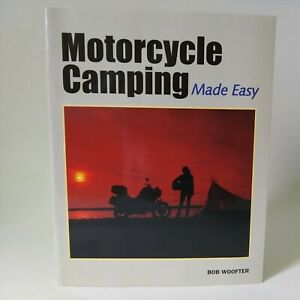 2002 Motorcycle Camping Made Easy By Bob Woofter Very Good Condition