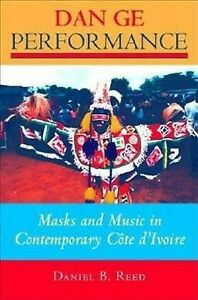 Dan Ge Performance : Masks and Music in Contemporary Cote DIvoire Hardcover... $62.11