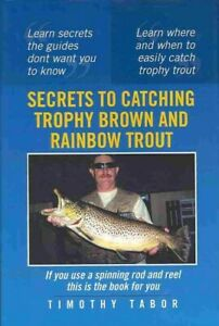Secrets to Catching Trophy Brown and Rainbow Trout Hardcover by Tabor Timot...