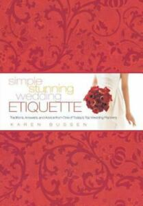 Simple Stunning Wedding Etiquette: Traditions Answers and Advice from One of T $7.12