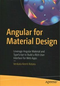 Angular for Material Design : Leverage Angular Material and Typescript to Bui... GBP 48.16