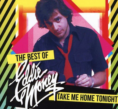Take Me Home Tonight The Best of Eddie Money CD • NEW • Greatest Hits