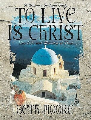 Beth Moore To Live Is Christ The Life and Ministry of Paul Bible Study DVDs