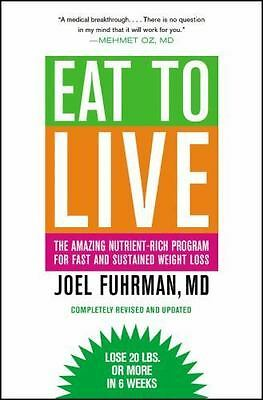 Eat to Live by Joel Fuhrman Brand NEW Paperback Free Shipping