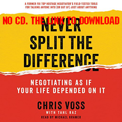 Never Split the Difference Negotiating as if Your Life Depended on I AUDIO BOOK