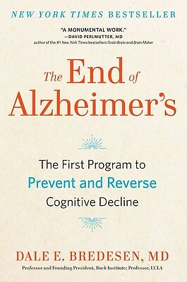 The End of Alzheimers by Dale Bredesen 2017 eBooks