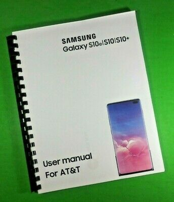 LASER 8-5X11 Samsung Galaxy S10e S10 S10- For AT-T Phone 185 Pg Owners Manual