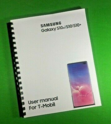 LASER 8-5X11 Samsung Galaxy S10e S10 S10- For T-Mobil Phone 182 Pg Users Manual