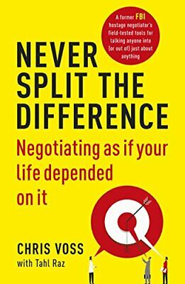 NEVER SPLIT THE DIFFERENCE NEGOTIATING AS IF YOUR LIFE DEPENDED ON IT PAPERBACK