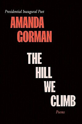 The Hill We Climb Poems by Amanda Gorman     PRE-ORDER    Published on 92121