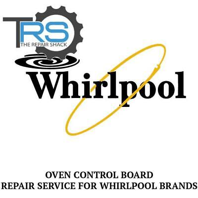 Repair Service For Whirlpool Oven  Range Control Board WP8302967