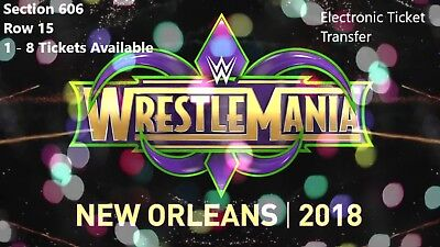 WWE Wrestlemania Tickets 1-8 Available