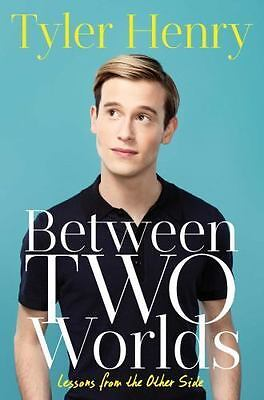Between Two Worlds  Lessons from the Other Side by Tyler Henry Hardcover Book