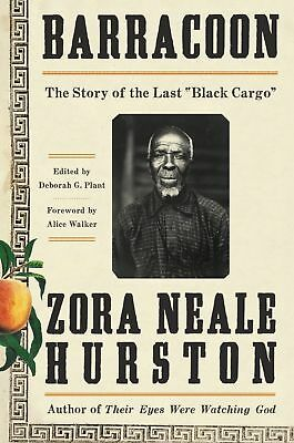 Barracoon The Story of the Last Black Cargo by Zora Neale Hurston - Hardcover