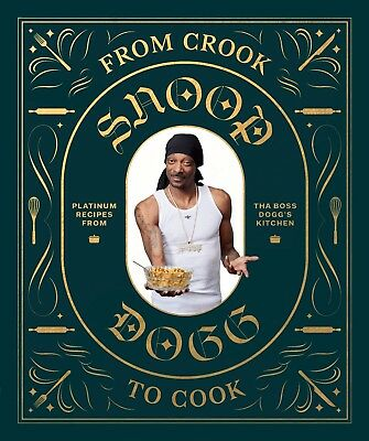 From Crook to Cook by Snoop Dogg Hardcover Cooking Humor 1452179611  NEW