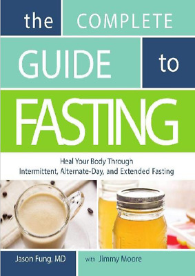 The Complete Guide to Fasting Heal Your Body by Jason Fung E-B00k pdf - ePub