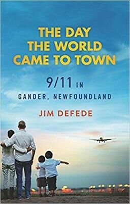 The Day the World Came to Town 911 in Gander NewfoundlandMOBIPDFEPUB