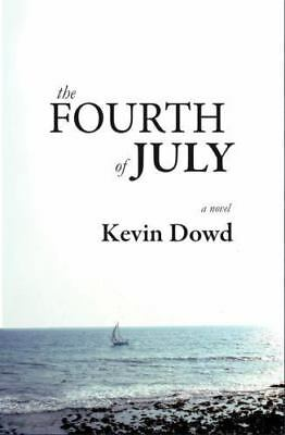 The Fourth of July by Dowd Kevin