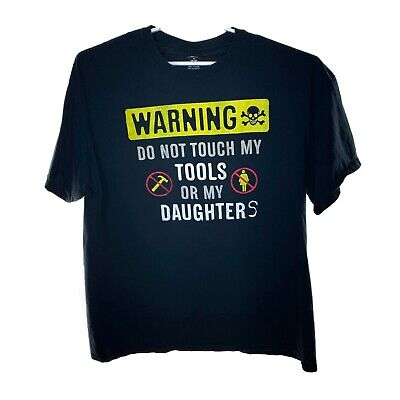 T-Shirt Fathers Day Warning Do Not Touch My Tools Or My Daughters Skull