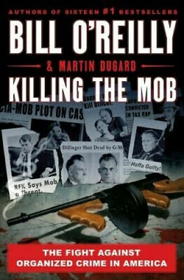 Killing the Mob by Bill OReilly       Hardcover Book     Free Shipping