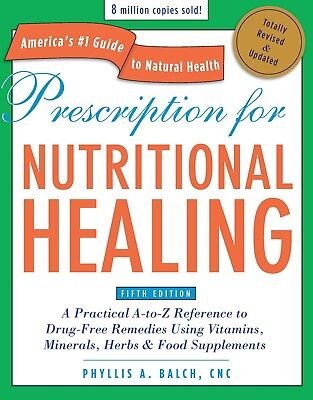 Prescription for Nutritional Healing by Phyllis A- Balch 2010 Paperback WH5079