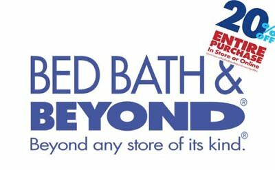 BED BATH - BEYOND 20 OFF ENTIRE PURCHASE COUPON DISCOUNT