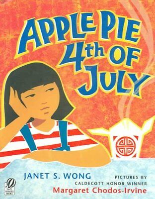 Apple Pie Fourth of July by Janet S- Wong 2006 Paperback