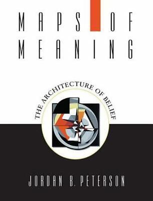 Maps of Meanings  The Architecture of Belief by Jordan B- Peterson 1999-