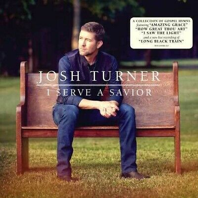 Josh Turner - I Serve A Savior New CD
