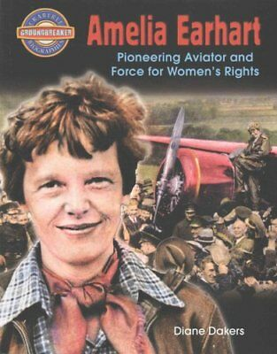 Amelia Earhart  Pioneering Aviator and Force for Womens Rights by Diane-