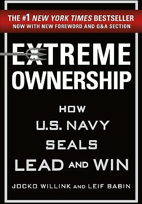 Extreme Ownership How U-S- Navy SEALs Lead and Win  by Jocko Willink