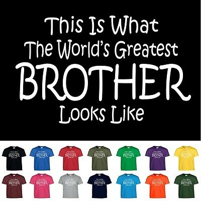 Worlds Greatest BROTHER Fathers Day Birthday Funny Christmas Gift Tee T Shirt