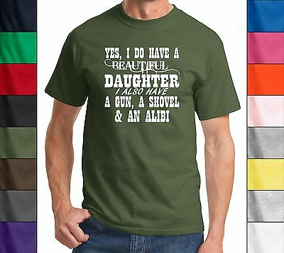 Yes I Do Have A Beautiful Daughter A Gun Shovel Funny T Shirt Fathers Day Gun