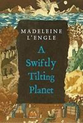 A Swiftly Tilting Planet A Wrinkle in Time Quintet by LEngle Madeleine