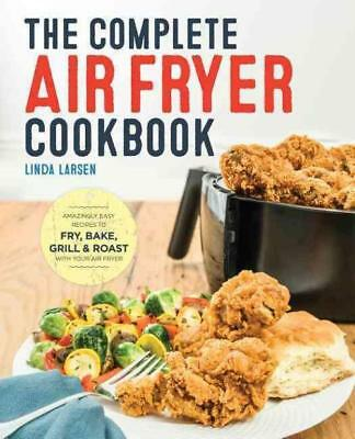 THE COMPLETE AIR FRYER COOKBOOK - LARSEN LINDA - NEW PAPERBACK BOOK