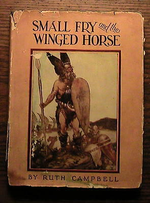 1927 1st Edit-Childrens book by Ruth Campbell- Small Fry and the Winged Horse-